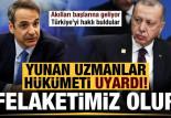 Yunanın aklı başına geliyor! Uzman isimler Türkiye'yi haklı buldu: Felaketimiz olur…