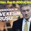 Kremlin'den Türkiye'nin S-400 tavrına övgü