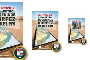 """""""Milliyetçilik Din ve Petrol Üçgeninde Körfez Ülkeleri"""" E-Kitabı Çıktı"""